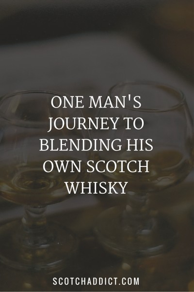 One Man's Journey to Blending his Own Scotch Whisky